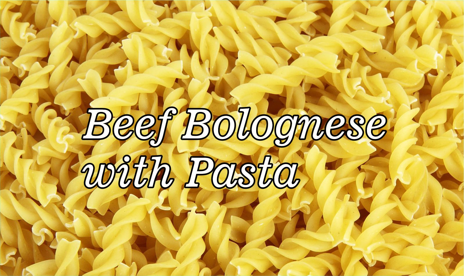 Beef Bolognese with Pasta